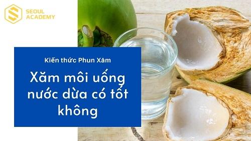 Phun môi uống nước dừa được không?